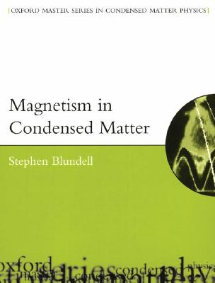 Magnetism in Condensed Matter By Blundell, Stephen