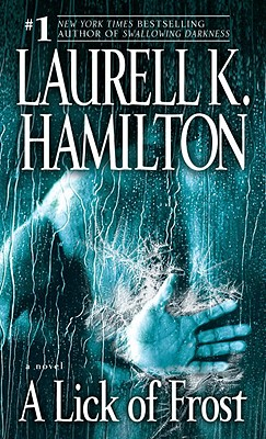 A Lick of Frost By Hamilton, Laurell K.